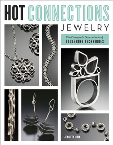 Hot Connections Jewelry (The Complete Sourcebook of Soldering Techniques) by Jennifer Chin, 9780823033362