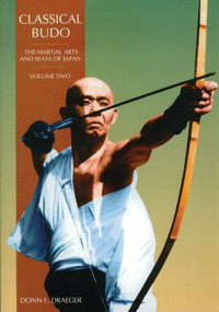 Classical Budo (The Martial Arts and Ways of Japan) by Donn F. Draeger, 9780834802346