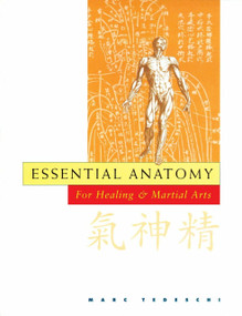 Essential Anatomy (For Healing and Martial Arts) by Marc Tedeschi, 9780834804432