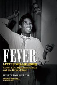 Fever: Little Willie John (A Fast Life, Mysterious Death, and the Birth of Soul) by Susan Whitall, Stevie Wonder, 9780857681379