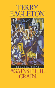 Against the Grain (Essays 1975-1985) by Terry Eagleton, 9780860918417
