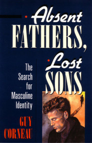 Absent Fathers, Lost Sons (The Search for Masculine Identity) by Guy Corneau, 9780877736035