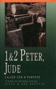 1 & 2 Peter, Jude (Called for a Purpose) by Steve Brestin, Dee Brestin, 9780877887034