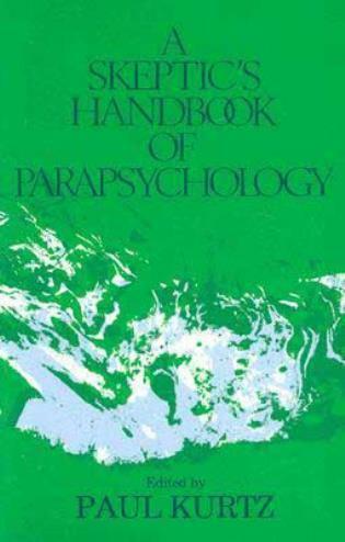 A Skeptic's Handbook of Parapsychology by Paul Kurtz, 9780879753009