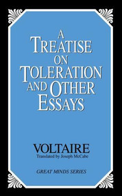 A Treatise on Toleration and Other Essays by Voltaire, Joseph Mccabe, 9780879758813