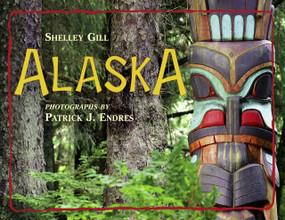 Alaska by Shelley Gill, Patrick J. Endres, 9780881062939