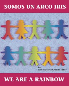 Somos un arco iris / We Are a Rainbow by Nancy Maria Grande Tabor, Nancy Maria Grande Tabor, 9780881068139