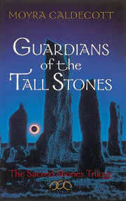 Guardians of the Tall Stones by Moyra Caldecott, 9780890874639