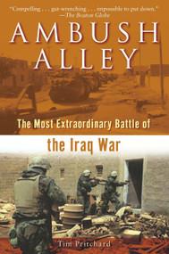 Ambush Alley (The Most Extraordinary Battle of the Iraq War) by Tim Pritchard, 9780891418818