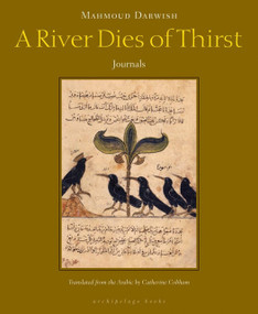 A River Dies of Thirst by Mahmoud Darwish, Catherine Cobham, 9780981955711