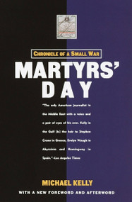 Martyrs' Day (Chronicle of a Small War) by Michael Kelly, 9781400030361