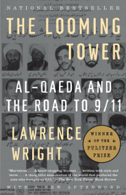 The Looming Tower (Al Qaeda and the Road to 9/11) by Lawrence Wright, 9781400030842