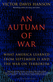 An Autumn of War (What America Learned from September 11 and the War on Terrorism) by Victor Davis Hanson, 9781400031139