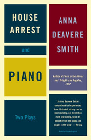 House Arrest and Piano (Two Plays) by Anna Deavere Smith, 9781400033577