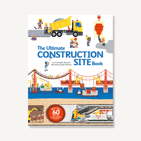 The Ultimate Construction Site Book by Anne-Sophie Baumann, Didier Balicevic, 9782848019840