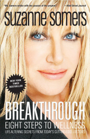 Breakthrough (Eight Steps to Wellness) by Suzanne Somers, 9781400053285