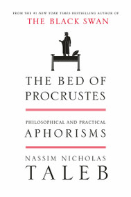 The Bed of Procrustes (Philosophical and Practical Aphorisms) by Nassim Nicholas Taleb, 9781400069972