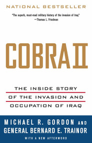 Cobra II (The Inside Story of the Invasion and Occupation of Iraq) by Michael R. Gordon, Bernard E. Trainor, 9781400075393