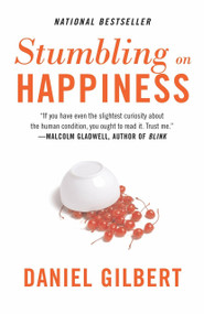 Stumbling on Happiness by Daniel Gilbert, 9781400077427