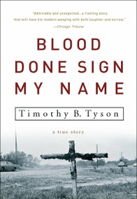 Blood Done Sign My Name (A True Story) by Timothy B. Tyson, 9781400083114