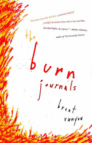 The Burn Journals by Brent Runyon, 9781400096428