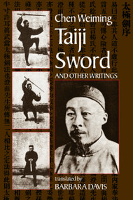 Taiji Sword and Other Writings by Chen Wei-Ming, Barbara Davis, 9781556433337