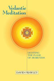 Vedantic Meditation (Lighting the Flame of Awareness) by David Frawley, John Douillard, 9781556433344