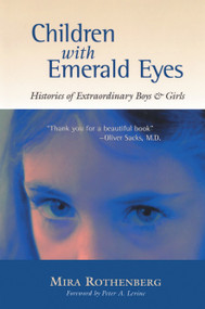 Children with Emerald Eyes (Histories of Extraordinary Boys and Girls) by Mira Rothenberg, Peter A. Levine, Ph.D., 9781556434488