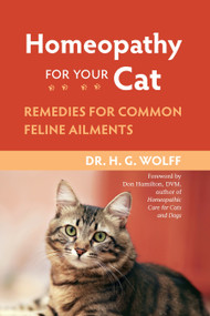 Homeopathy for Your Cat (Remedies for Common Feline Ailments) by Dr. H.G. Wolff, 9781556437397