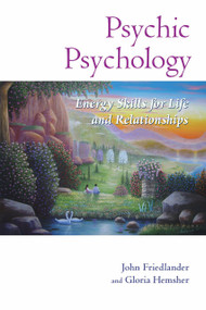 Psychic Psychology (Energy Skills for Life and Relationships) by John Friedlander, Gloria Hemsher, 9781556439971