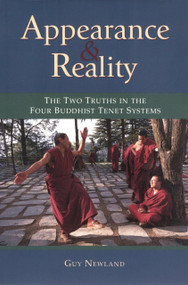 Appearance and Reality (The Two Truths in the Four Buddhist Tenet Systems) by Guy Newland, 9781559391313