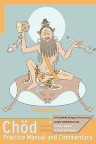 Chod Practice Manual and Commentary by Thekchok Dorje, Jamgon Kongtrul, 9781559392679