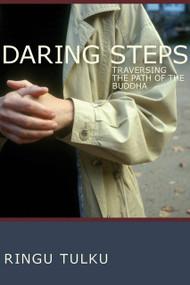 Daring Steps (Traversing The Path Of The Buddha) by Ringu Tulku, 9781559393546