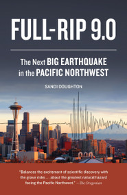 Full-Rip 9.0 (The Next Big Earthquake in the Pacific Northwest) by Sandi Doughton, 9781570619427