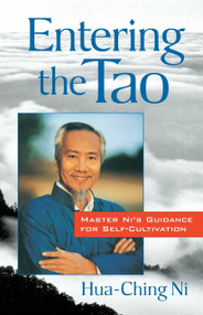 Entering the Tao (Master Ni's Guidance for Self-Cultivation) by Hua-Ching Ni, 9781570621611