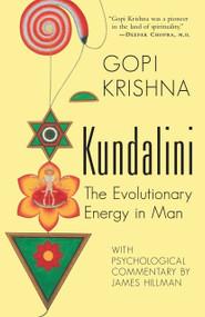 Kundalini (The Evolutionary Energy in Man) by Krishna Gopi, 9781570622809