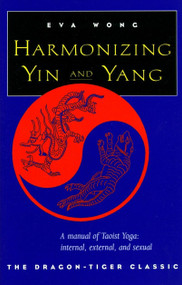 Harmonizing Yin and Yang by Eva Wong, 9781570623066