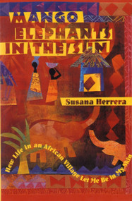Mango Elephants in the Sun (How Life in an African Village Let Me Be in My Skin) by Susana Herrera, 9781570625725