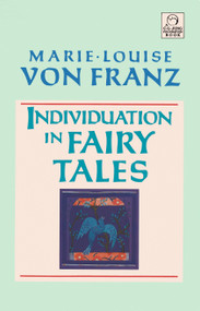 Individuation in Fairy Tales by Marie-Louise von Franz, 9781570626135