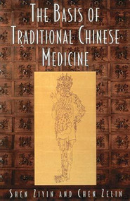 Basis of Traditional Chinese Medicine by Shen Ziyin, 9781570626357
