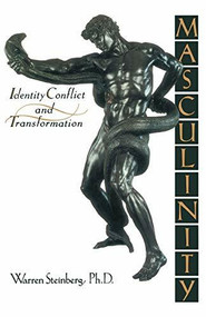 Masculinity (Identity, Conflict, and Transformation) by Warren Steinberg, 9781570626487