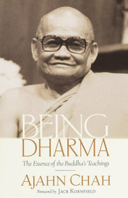 Being Dharma (The Essence of the Buddha's Teachings) by Ajahn Chah, Jack Kornfield, 9781570628085