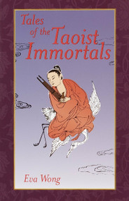 Tales of the Taoist Immortals by Eva Wong, 9781570628092