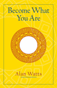 Become What You Are (Expanded Edition) by Alan W. Watts, 9781570629402