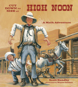 Cut Down to Size at High Noon by Scott Sundby, Wayne Geehan, 9781570911682