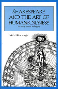 Shakespeare and the Art of Humankindness by Robert Kimbrough, 9781573925129