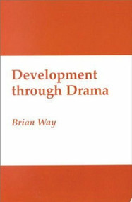 Development through Drama by Brian Way, 9781573926041
