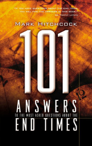 101 Answers to the Most Asked Questions about the End Times by Mark Hitchcock, 9781576739525