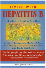 Living With Hepatitis B: (A Survivor's Guide) by Gregory T Everson, MD, FACP, Hedy Weinberg, 9781578260843