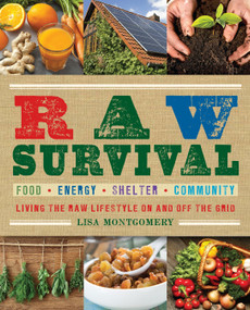 Raw Survival (Living the Raw Lifestyle On and Off the Grid) by Lisa Montgomery, 9781578264124